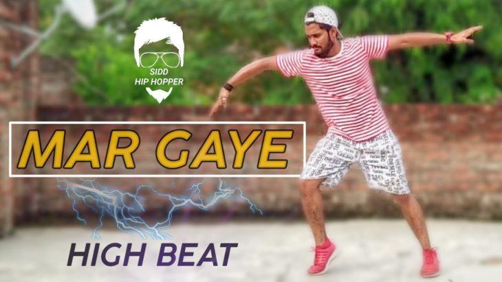 Mar Gaye – High Beat – Dance Choreography / Sidd Hip – Hopper / Dubstep + Poping !