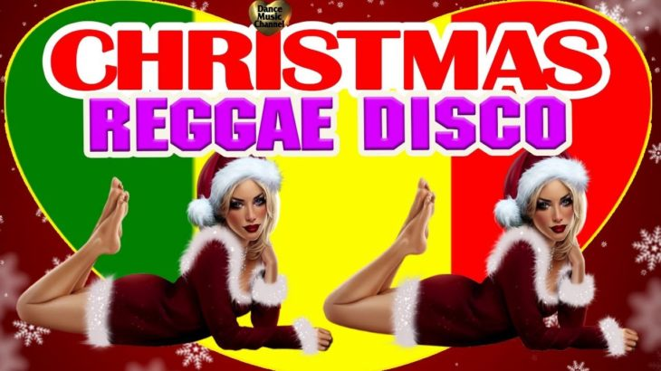 Merry Christmas Songs Reggae Disco Mix 2017 –  Best Christmas Songs 2018 Dance Music Mix
