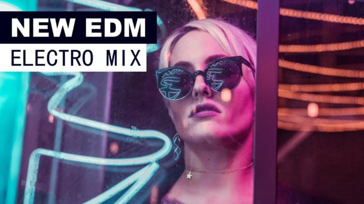 NEW EDM MIX – Electro House Dance Music 2018