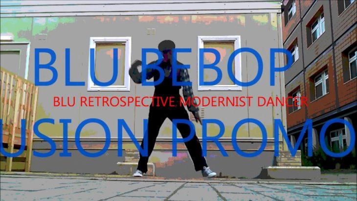 BLU UK JAZZ DANCE BEBOP FUSION PROMO 3