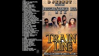 DJ KENNY TRAIN LINE REGGAE DANCE ALL MIX AUG 2018