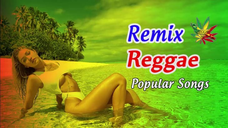 New Reggae 2018 | Reggae Remixes of Popular Songs | Best Dance Music 2018