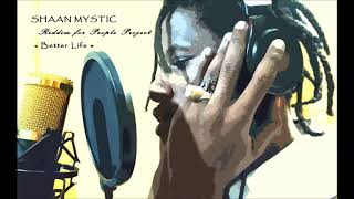 REGGAE DANCE HALL MIX NEW ROOTS Shaan Mystic Riddim forPeople Project BETTER LIFE 2 jpg