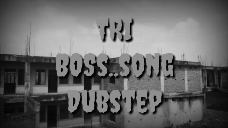Song_TRI BoSs Dubstep Dance video ##[RJ hacker]]¿