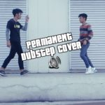 Permanent – Dubstep  Dance Cover