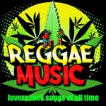 Top Reggae Songs Playlist – The Best Lovers Rock Reggae Of All Time