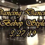 DANCING DANCING_ BEBOP STYLE_ 2019