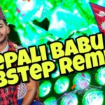 NEPALI BABU DUBSTEP REMIX | BISHAL GURAU | HIPHOP BONEBREAK MIX