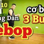 🔴 Hướng Dẫn Chậm 3 bước nhảy BEBOP ( Chân Nữ ) cơ bản cho người mới bắt đầu nhảy / p10 / LEO