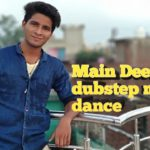 Main Deewana Dubstep Mix Dance By Arvind Poper