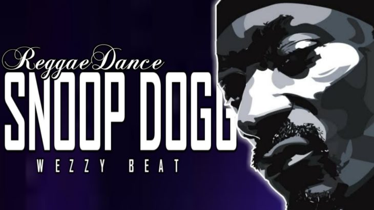 SNOOP DOGG RMX__REGGAE DANCE (WEZZY BEAT)