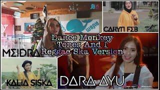 Dance Monkey – Reggae SKA Version (Cover By: Caryn FEB, Kalia Siska, Dara Ayu, Meidra? Tones And I