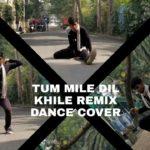 TUM MILE DIL KHILE DANCE COVER : DUBSTEP MUSIC : RAHUL PODDAR