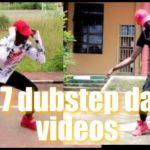 Top 7 Best Dubstep dance videos