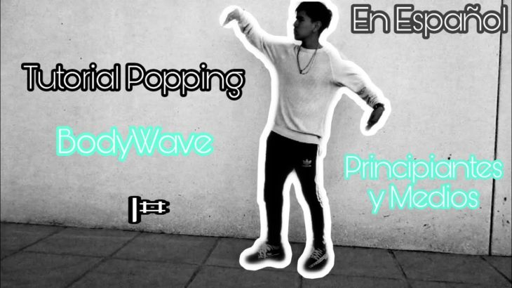 BODYWAVE TUTORIAL DUBSTEP DANCE AND POPPING || Cómo hacer la BodyWave Dubstep en español||Popping LR