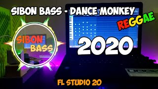 Sibon Bass – dance monkey (reggae) || FL Studio 20