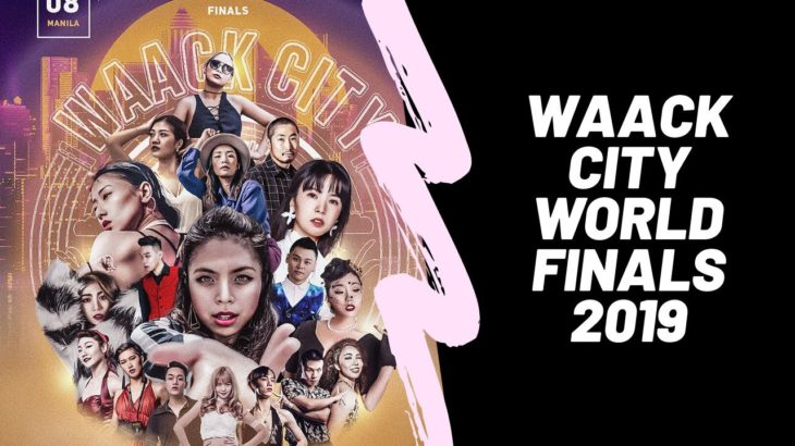 WAACK CITY WORLD FINALS 2019 | Recap
